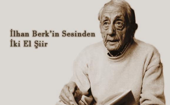 İlhan Berk'in Sesinden İki El Şiir