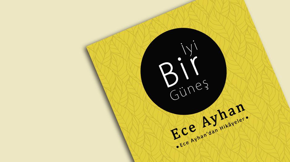 KİTAPÇIK: İyi Bir Güneş – Ece Ayhan'dan Hikâyeler